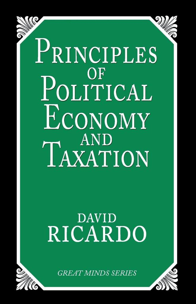 Principles Of Political Economy And Taxation als Taschenbuch