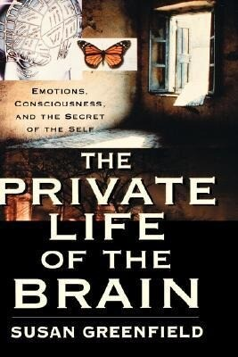 The Private Life of the Brain: Emotions, Consciousness, and the Secret of the Self als Buch