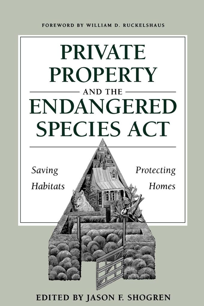 Private Property and the Endangered Species ACT: Saving Habitats, Protecting Homes als Taschenbuch