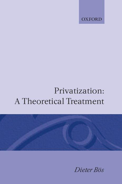 Privatization: A Theoretical Treatment als Buch
