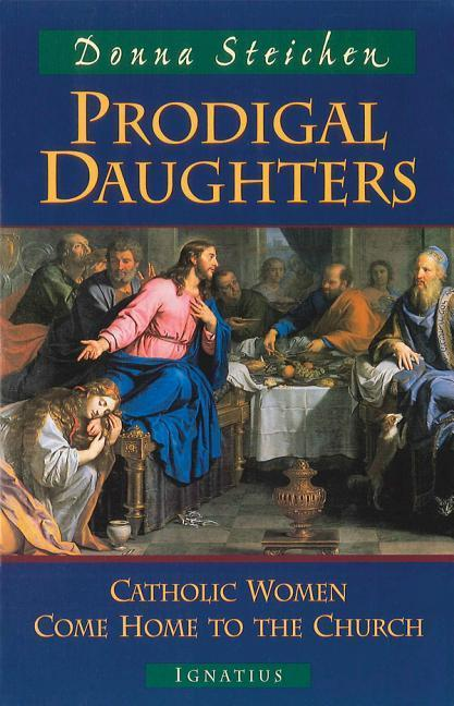 Prodigal Daughters: Catholic Women Come Home to the Church als Taschenbuch