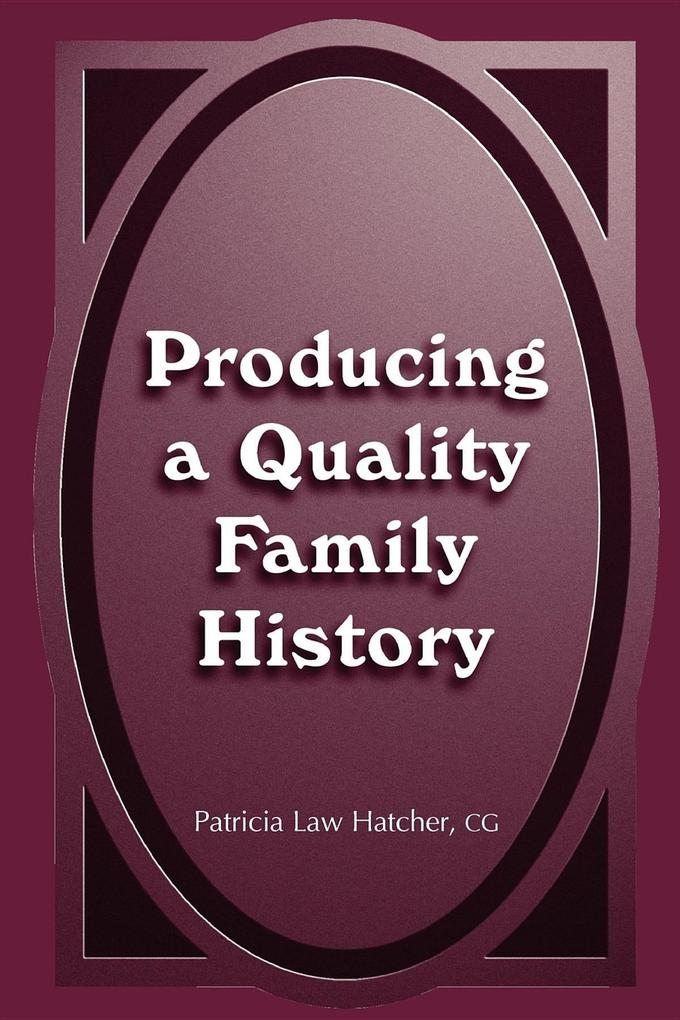 Producing a Quality Family History als Taschenbuch