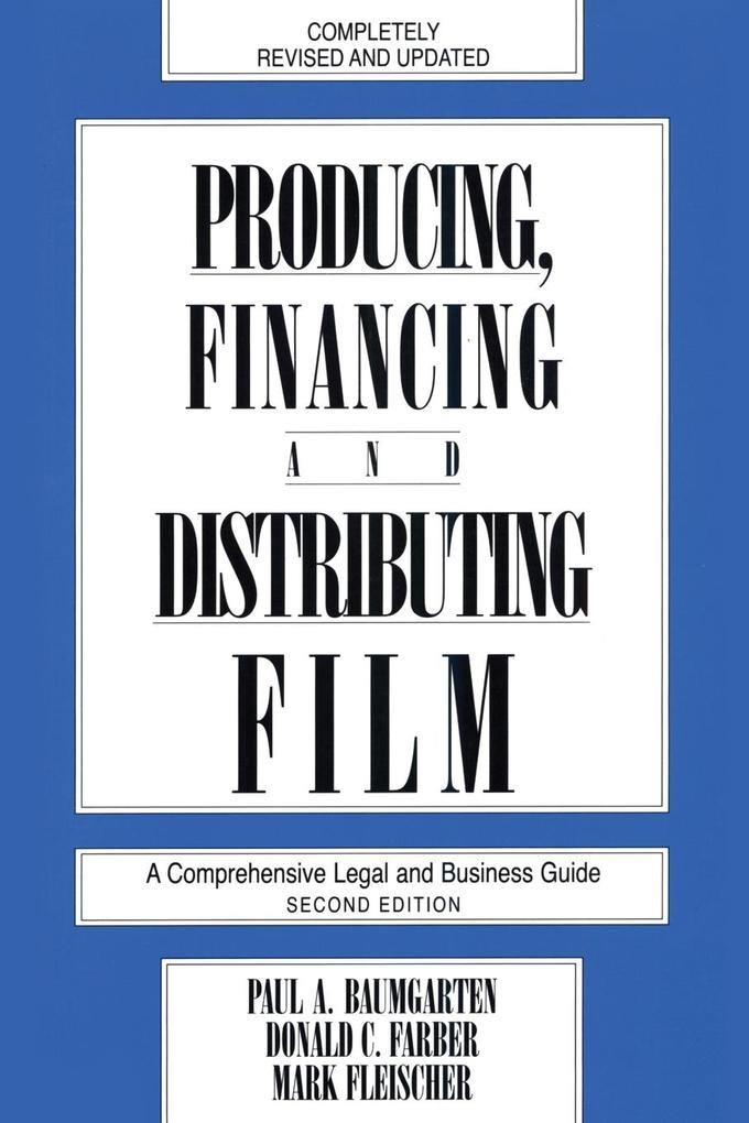 Producing, Financing, and Distributing Film: A Comprehensive Legal and Business Guide als Taschenbuch