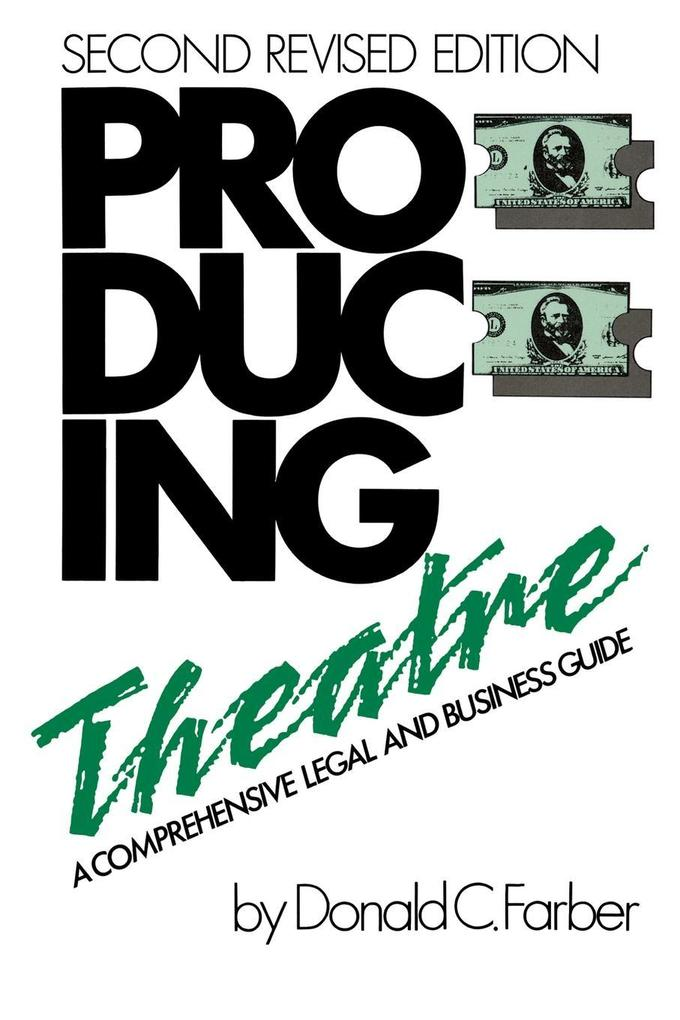 Producing Theatre a Comprehensive Legal and Business Guide als Taschenbuch