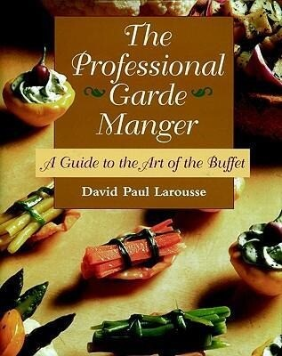 The Professional Garde Manger: A Guide to the Art of the Buffet als Buch