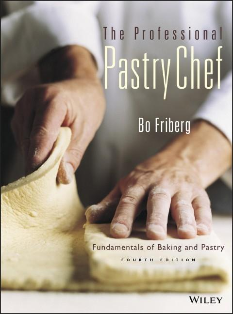 The Professional Pastry Chef: Fundamentals of Baking and Pastry als Buch