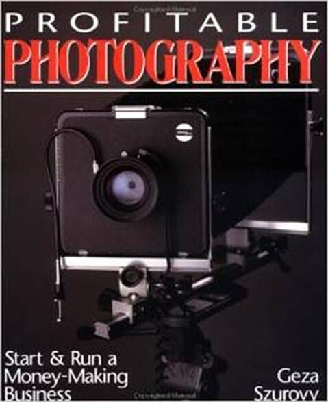 Profitable Photography: Start and Run a Money-Making Business als Taschenbuch
