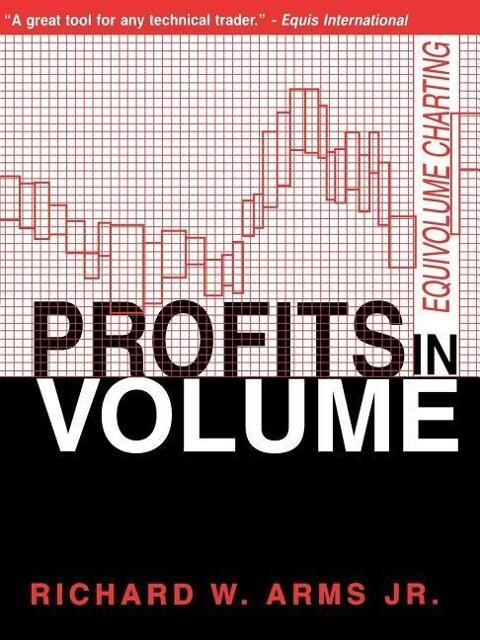 Profits in Volume: Equivolume Charting als Taschenbuch