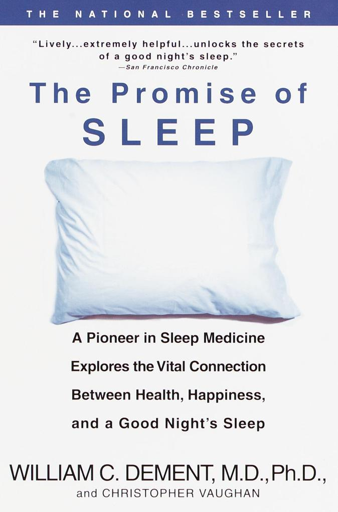 The Promise of Sleep: A Pioneer in Sleep Medicine Explores the Vital Connection Between Health, Happiness, and a Good Night's Sleep als Taschenbuch