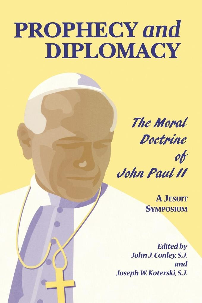 Prophecy and Diplomacy: The Moral Doctrine of John Paul II als Taschenbuch