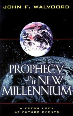 Prophecy in the New Millennium: A Fresh Look at Future Events als Taschenbuch