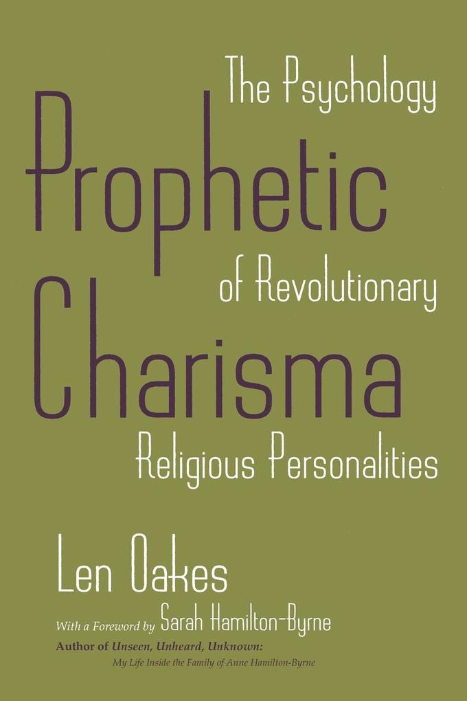 Prophetic Charisma: The Psychology of Revolutionary Religious Personalities als Taschenbuch