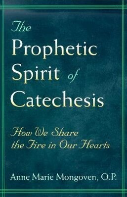 The Prophetic Spirit of Catechesis als Taschenbuch