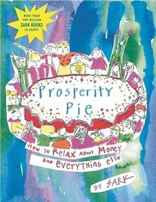 Prosperity Pie: How to Relax about Money and Everything Else als Taschenbuch