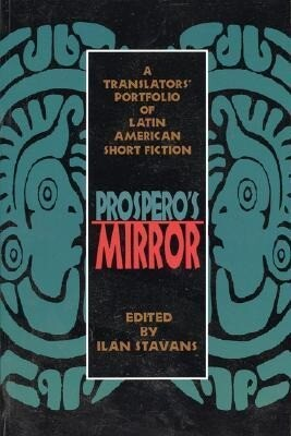 Prospero's Mirror: A Translators' Portfolio of Latin American Short Fiction als Taschenbuch