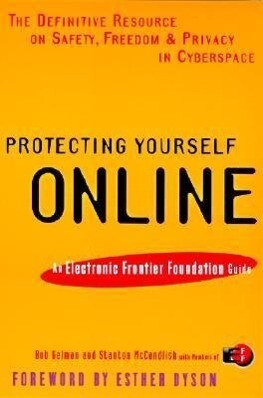 Protecting Yourself Online: An Electronic Frontier Foundation Guide als Taschenbuch