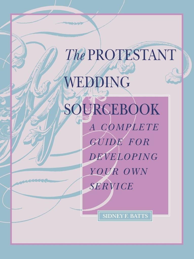 The Protestant Wedding Sourcebook als Taschenbuch