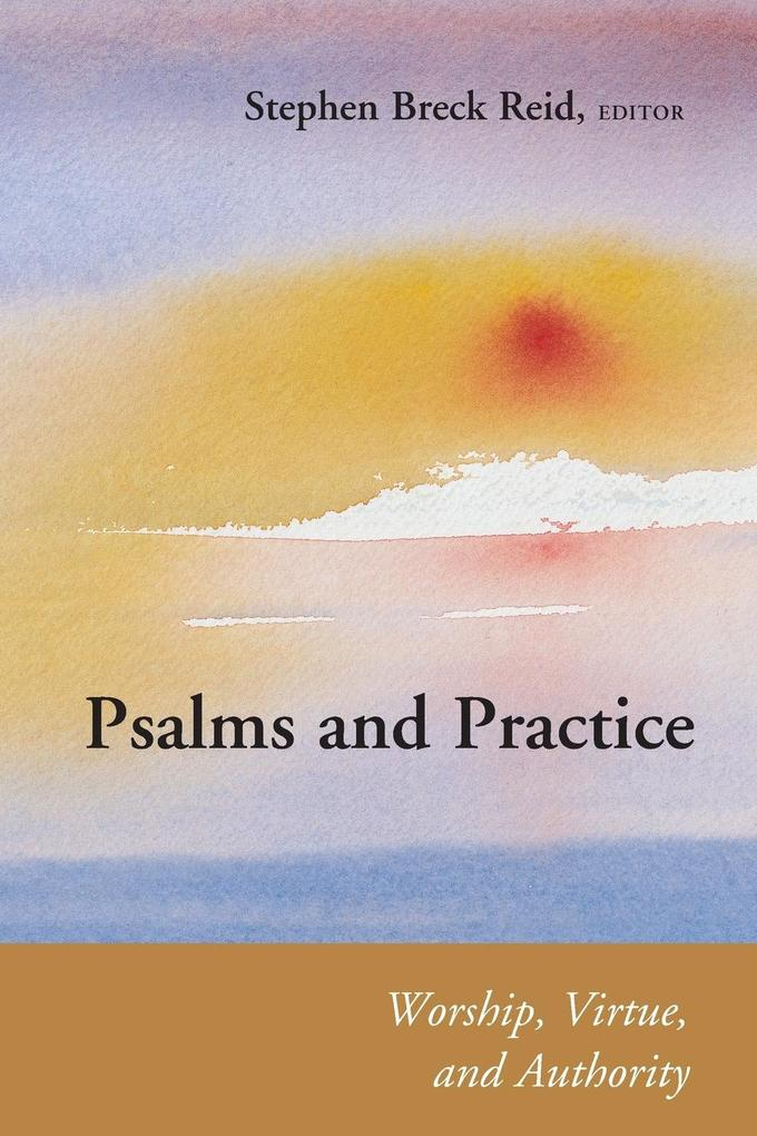 Psalms and Practice: Worship, Virtue, and Authority als Taschenbuch