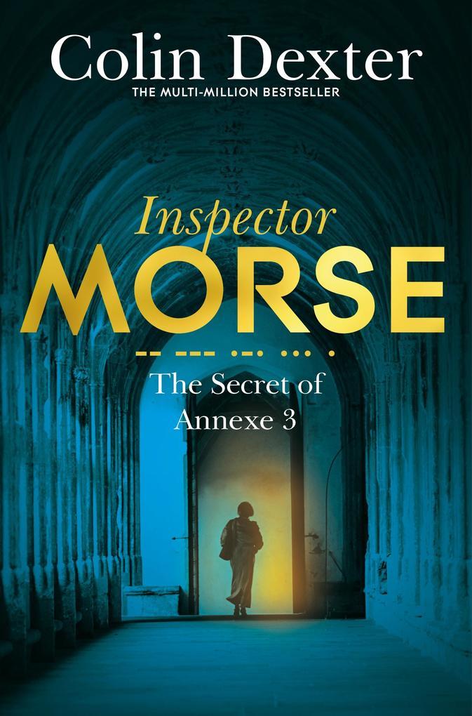 The Secret of Annexe 3 als eBook von Colin Dexter