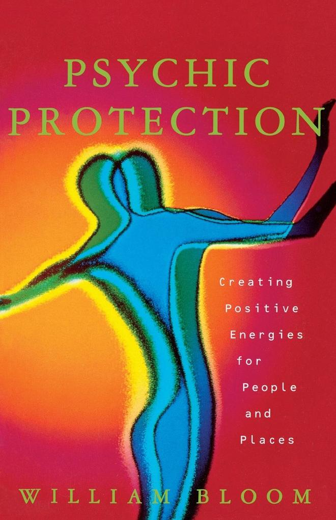Psychic Protection: Creating Positive Energies for People and Places als Taschenbuch