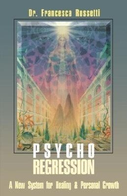 Psycho-Regression: A New System for Healing and Personal Growth als Taschenbuch