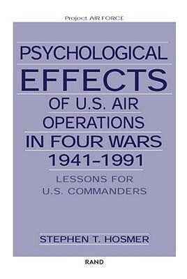Psychological Effects of U.S. Air Operations in Four Wars, 1941-1991: Lessons for U.S. Commanders als Taschenbuch
