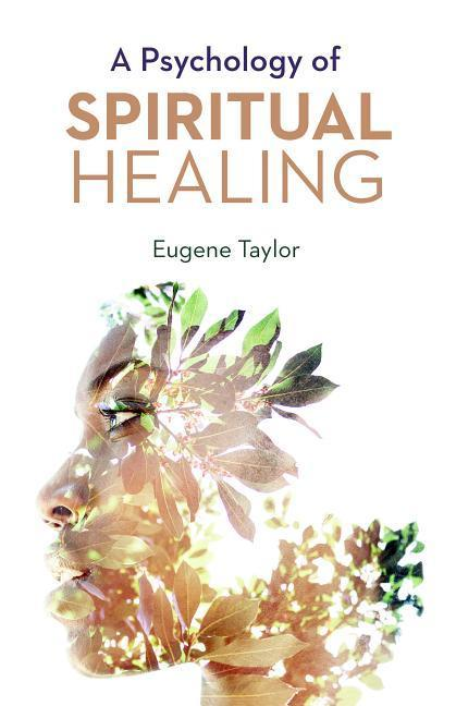 A Psychology of Spiritual Healing als Taschenbuch