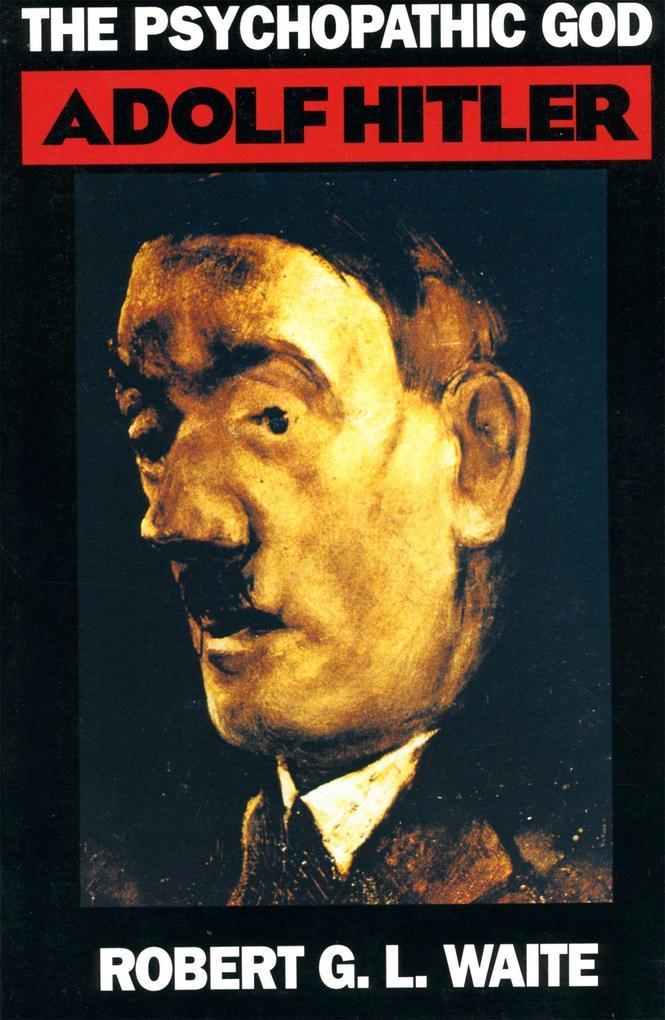 The Psychopathic God: Adolph Hitler als Taschenbuch
