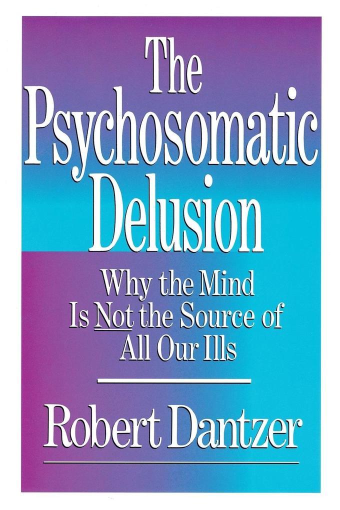 The Psychosomatic Delusion als Taschenbuch