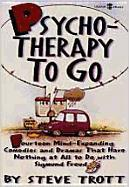 Psychotherapy to Go: 14 Mind-Expanding Comedies and Dramas That Have Nothing at All to Do with Sigmund Freud als Taschenbuch