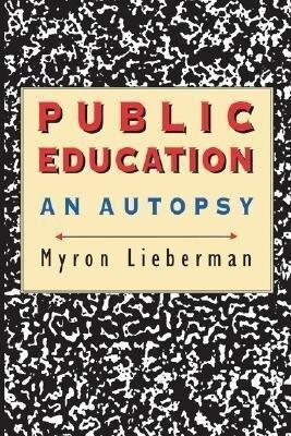 Public Education: An Autopsy als Taschenbuch