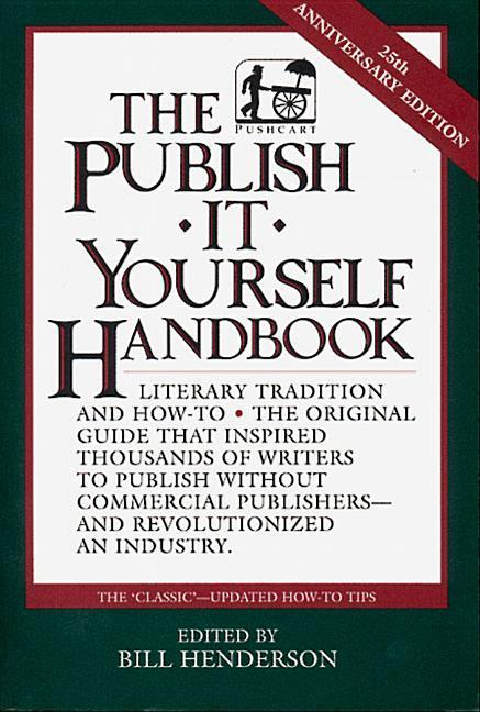 The Publish It Yourself Handbook: Literary Tradition and How-To als Taschenbuch