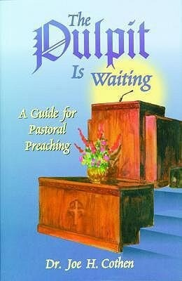 The Pulpit Is Waiting: A Guide for Pastoral Preaching als Buch