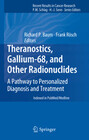 Theranostics, Gallium-68, and Other Radionuclides