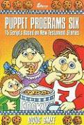 Puppet Programs No. 6: 15 Scripts Based on New Testament Stories als Taschenbuch