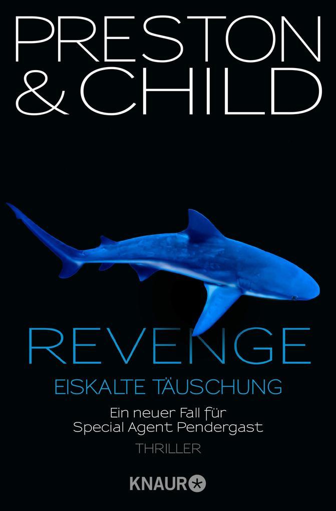 Revenge - Eiskalte Täuschung als eBook von Douglas Preston, Lincoln Child