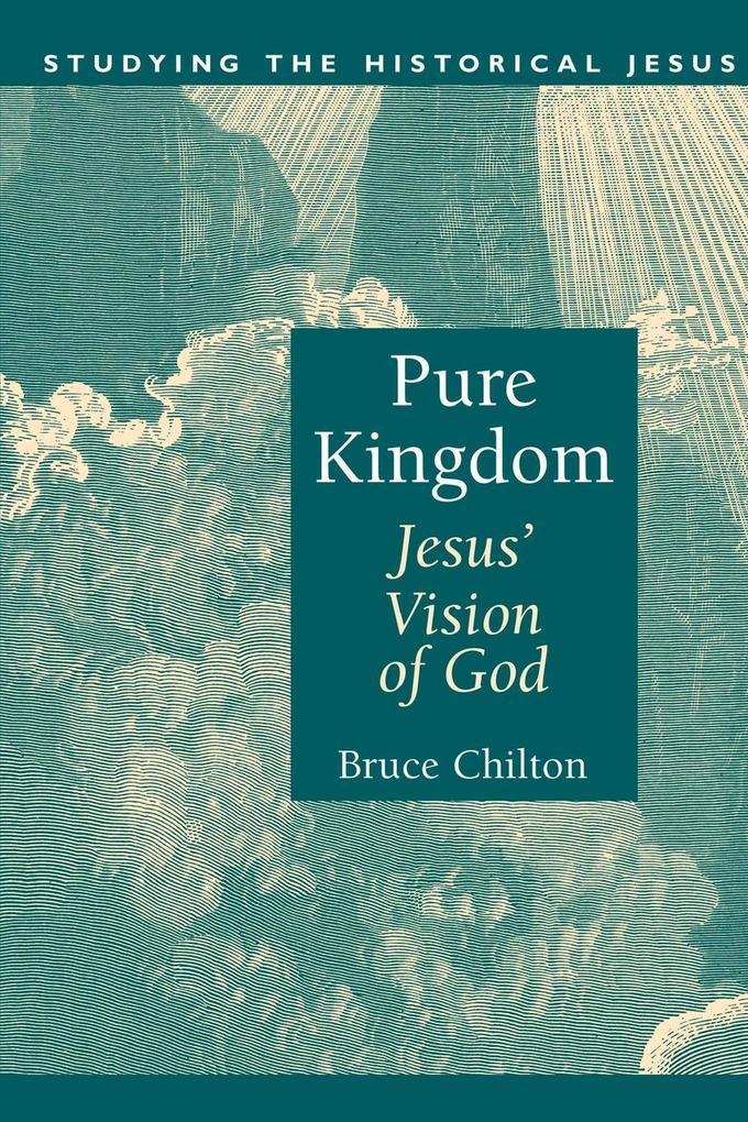 Pure Kingdom: Jesus' Vision of God als Taschenbuch