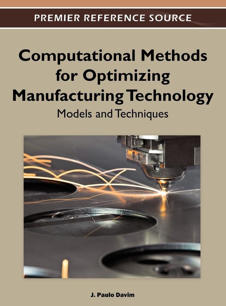 Computational Methods for Optimizing Manufacturing Technology