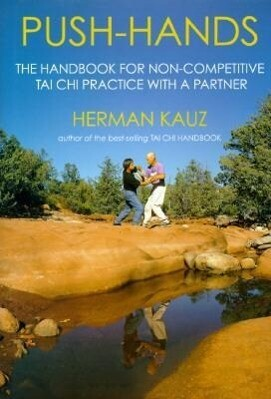 Push Hands: The Handbook for Non-Competitive Tai Chi Practice with a Partner als Buch