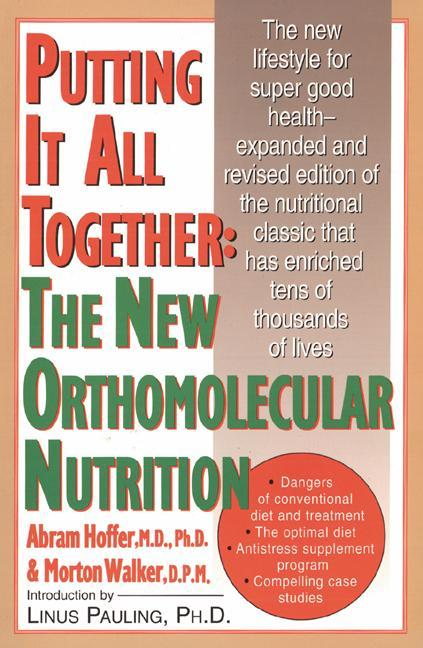 Putting It All Together: The New Orthomolecular Nutrition als Taschenbuch