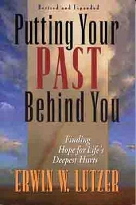 Putting Your Past Behind You: Finding Hope for Life's Deepest Hurts als Taschenbuch