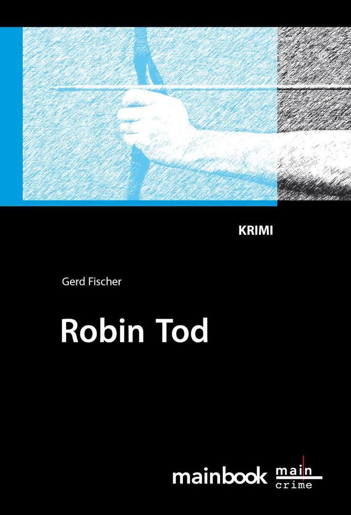 Robin Tod: Frankfurt-Krimi als eBook von Gerd Fischer