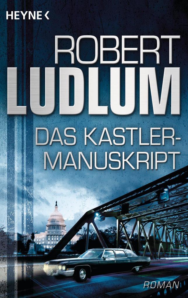 Das Kastler-Manuskript als eBook von Robert Ludlum