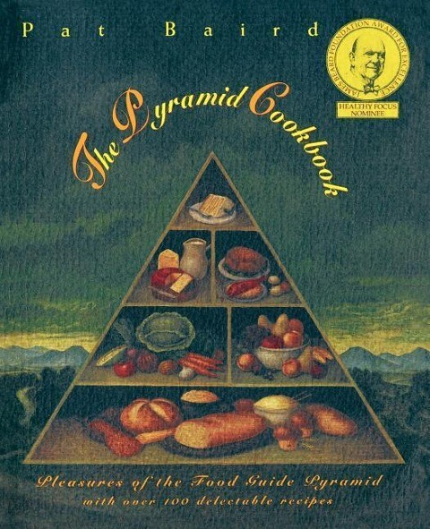 The Pyramid Cookbook: Pleasures of the Food Guide Pyramid als Taschenbuch