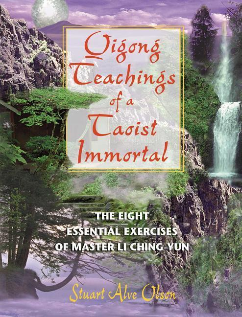 Qigong Teachings of a Taoist Immortal: The Eight Essential Exercises of Master Li Ching-Yun als Taschenbuch