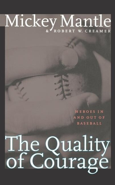 The Quality of Courage: Heroes in and Out of Baseball als Taschenbuch