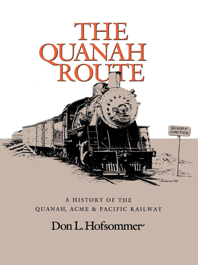The Quanah Route: A History of the Quanah, Acme & Pacific Railway als Taschenbuch