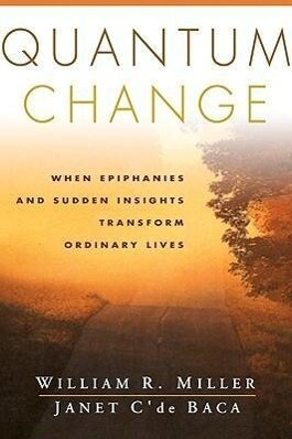 Quantum Change: When Epiphanies and Sudden Insights Transform Ordinary Lives als Taschenbuch