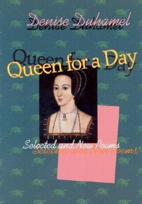 Queen for a Day: Selected and New Poems als Taschenbuch