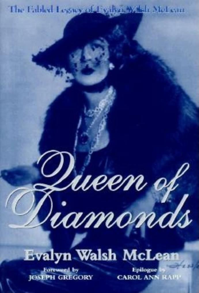 Queen of Diamonds: The Fabled Legacy of Evalyn Walsh McLean als Buch